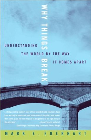 Why Things Break: Understanding the World by the Way it Comes Apart