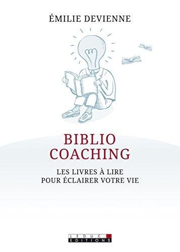 Bibliocoaching : les livres  lire pour clairer votre vie