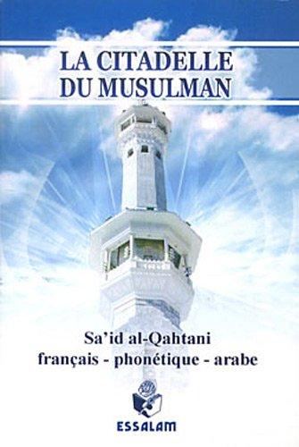 La citadelle du musulman : Edition franais-phontique-arabe