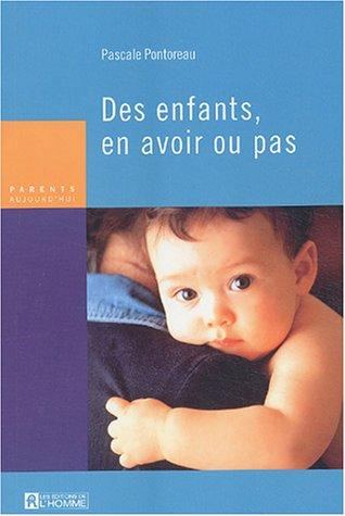 Des enfants : En avoir ou pas par Pascale Pontoreau