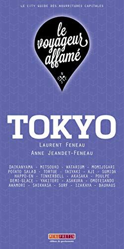 le voyageur affamé - TOKYO par  Laurent FENEAU, Anne JEANDET-FENEAU