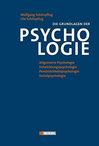 Psychologie: Allgemeine Psychologie und ihre Verzweigungen in die Entwicklungs-, Persönlichkeits- und Sozialpsychologie