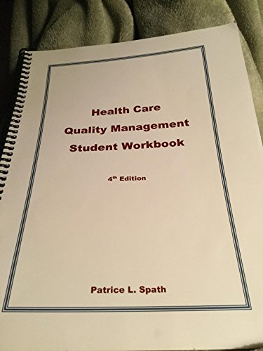 Health Care Quality Management Student Workbook, 4th edition