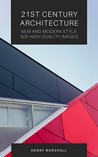 21St Century Architecture. New and Modern Style.  500 High Quality Images (English Edition)
