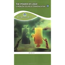 The Power of Logic: In Problem Solving and Communication