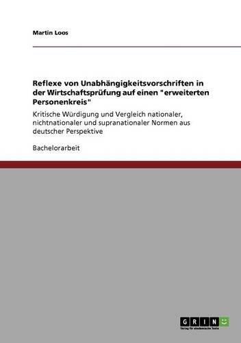 """Reflexe von Unabhängigkeitsvorschriften in der Wirtschaftsprüfung auf einen """"erweiterten Personenkreis"""": Kritische Würdigung und Vergleich nationaler, ... Normen aus deutscher Perspektive"""