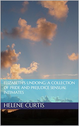 elizabeths-undoing-a-collection-of-pride-and-prejudice-sensual-intimates-english-edition