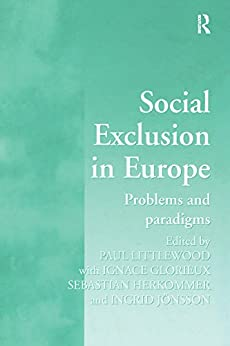 Social Exclusion in Europe: Problems and Paradigms by [Littlewood, Paul, Glorieux, Ignace, Jönsson, Ingrid]