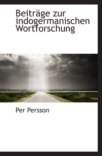 Beiträge zur indogermanischen Wortforschung