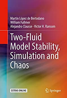 Two-fluid Model Stability, Simulation And Chaos por Martín López De Bertodano epub