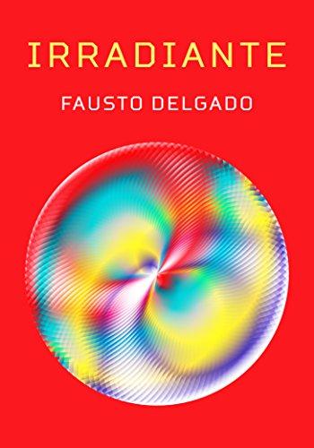 Irradiante (Spanish Edition)