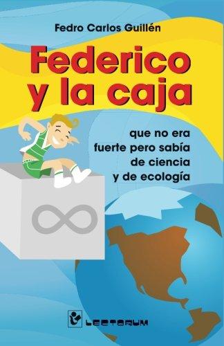 Federico y la caja: que no era fuerte pero sabía de ciencia y ecología