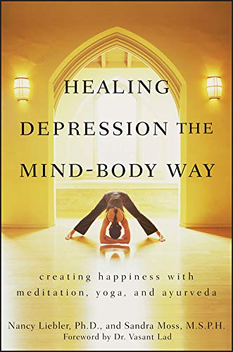 Healing Depression the Mind-Body Way: Creating Happiness ...