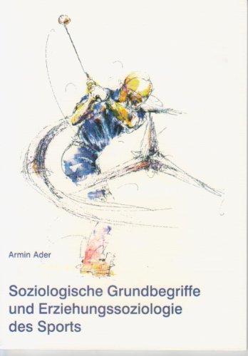 Soziologische Grundbegriffe und Erziehungssoziologie des Sports