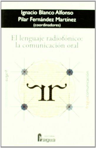 El Lenguaje Radiofónico: La Comunicación Oral. por Ignacio Blanco Alonso