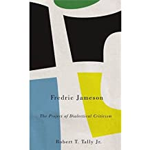 [(Fredric Jameson: The Project of Dialectical Criticism)] [Author: Robert T. Tally] published on (June, 2014)