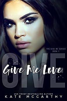 Give Me Love (English Edition) par [McCarthy, Kate]