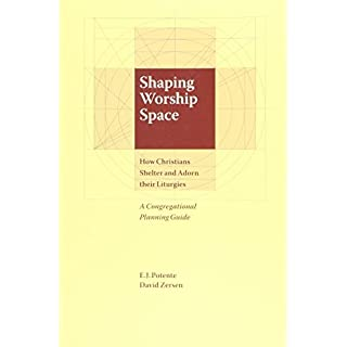Shaping Worship Space: How Christians Shelter and Adorn their Liturgies
