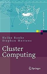 Cluster Computing: Praktische Einführung in das Hochleistungsrechnen auf Linux-Clustern (X.systems.press) (German Edition)