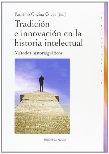 Tradición e innovación en la historia intelectual: Métodos historiográficos