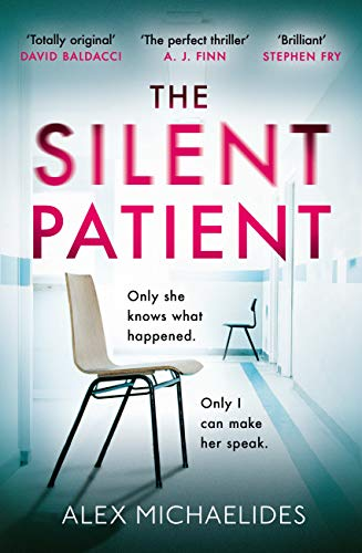 The Silent Patient: The most anticipated thriller of 2019 by [Michaelides, Alex]