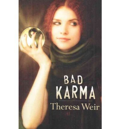 [(Bad Karma)] [ By (author) Theresa Weir ] [February, 2011]