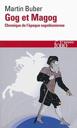 Gog et Magog: Chronique de l'époque napoléonienne