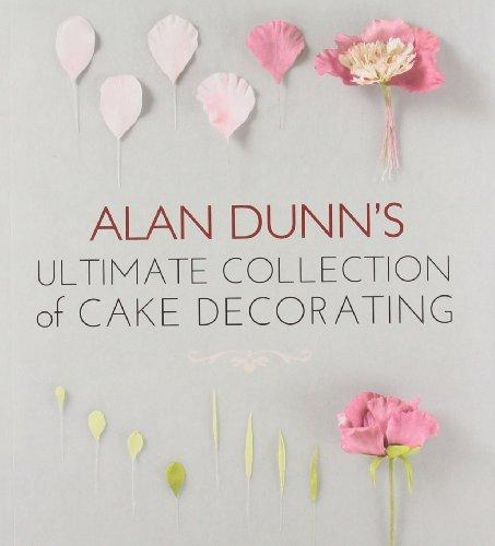Portada del libro Alan Dunn's Ultimate Collection of Cake Decorating by Alan Dunn (2015-03-01)