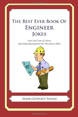 The Best Ever Book of Engineer Jokes: Lots and Lots of Jokes Specially Repurposed for You-Know-Who