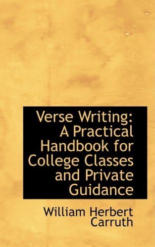 Verse Writing: A Practical Handbook for College Classes and Private Guidance