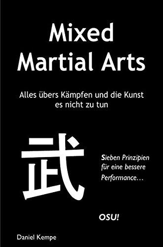 Mixed Martial Arts - Alles übers Kämpfen und die Kunst es nicht zu tun
