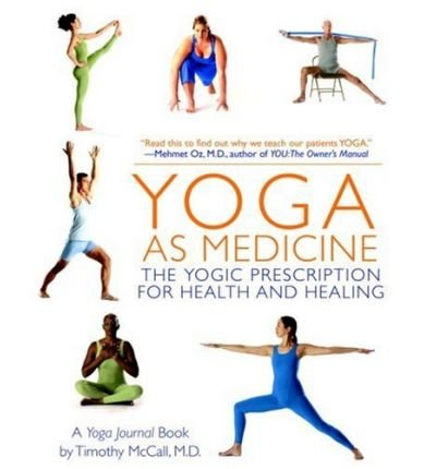 [(Yoga as Medicine: The Yogic Prescription for Health and Healing)] [Author: Timothy B. McCall] published on (October, 2012)