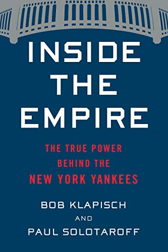 Inside the Empire: The True Power Behind the New York Yankees (English Edition)