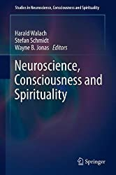 Neuroscience, Consciousness and Spirituality (Studies in Neuroscience, Consciousness and Spirituality) (2011-08-31)