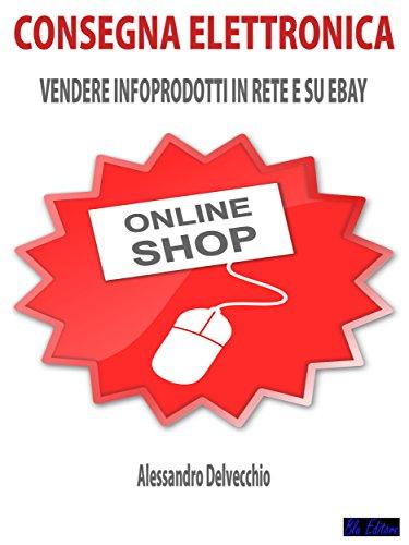 consegna-elettronica-vendere-infoprodotti-in-rete-e-su-ebay