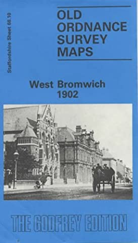 West Bromwich 1902: Staffordshire Sheet 68.10 (Old O.S. Maps of Staffordshire)