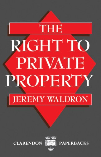 The Right to Private Property (Clarendon Paperbacks)