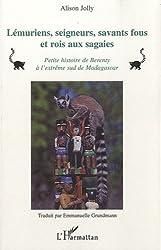 Lémuriens, seigneurs, savants fous et rois aux sagaies : Petite histoire de Berenty à l'extrême sud de Madagascar (French Edition)