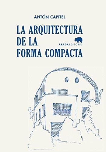 Descargar Libro Libro La Arquitectura De La Forma Compacta (Lecturas de arquitectura) de Antón Capitel
