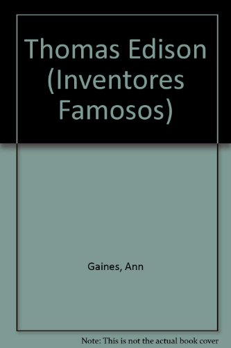 Thomas Edison (Inventores Famosos) por Ann Gaines