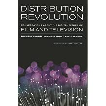 [(Distribution Revolution: Conversations About the Digital Future of Film and Television)] [Author: Michael Curtin] published on (September, 2014)