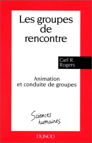 Les groupes de rencontre par Carl Rogers