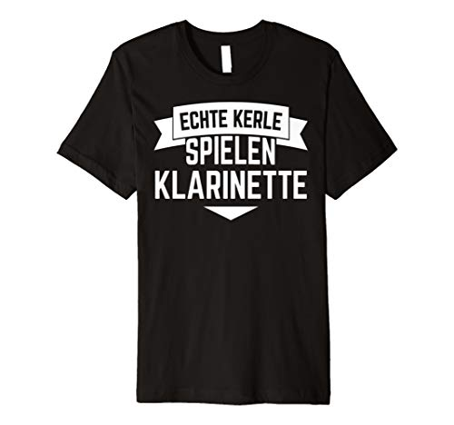 Echte Kerle Spielen Klarinette Tshirt