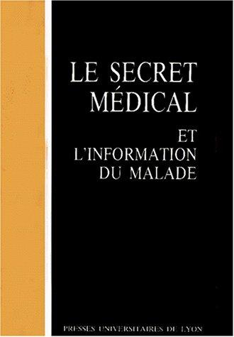 Le Secret médical et l'information du malade