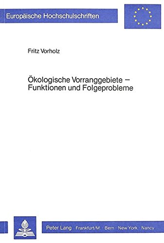 Ökologische Vorranggebiete - Funktionen und Folgeprobleme (Europäische Hochschulschriften / European University Studies / Publications Universitaires ... / Série 5: Sciences économiques, Band 528)
