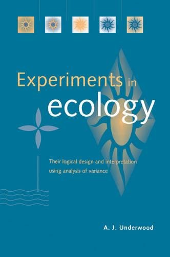 Experiments in Ecology Paperback: Their Logical Design and Interpretation Using Analysis of Variance