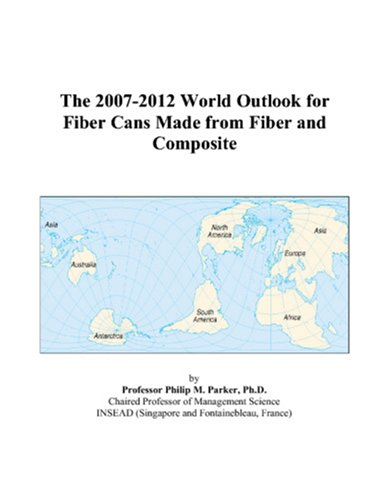 The 2007-2012 World Outlook for Fiber Cans Made from Fiber and Composite