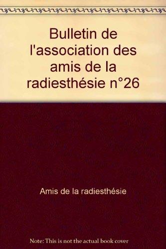 Bulletin de l'association des amis de la radiesthésie n°26