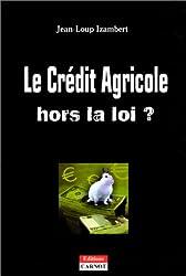 Le Crédit Agricole hors la loi ?