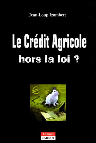 le-credit-agricole-hors-la-loi-